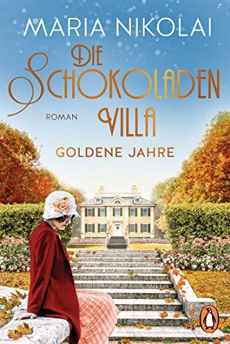 Die Schokoladenvilla - Goldene Jahre: Roman (Die Schokoladen-Saga 2)