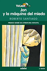 JON Y LA MÁQUINA DEL MIEDO par  Roberto García Santiago