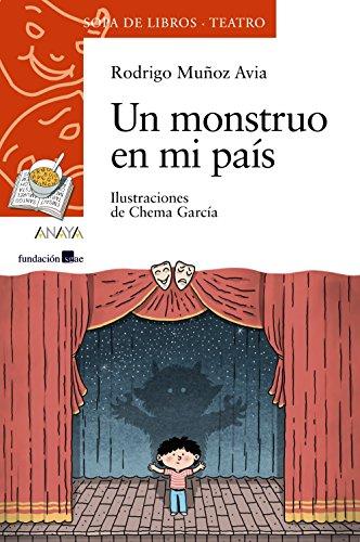 Un Monstruo En Mi País (Literatura Infantil (6-11 Años) - Sopa De Libros (Teatro))
