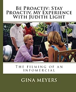 Be Proactiv Stay Proactiv, My Experience With Judith Light (English Edition) de [Meyers, Gina]