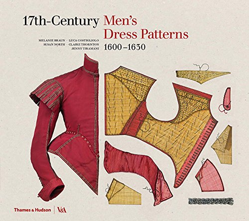 17th-Century Men's Dress Patterns 1600 - 1630 (Victoria and Albert Museum) por Susan North