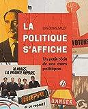 La politique s'affiche : Petits récits de nos murs politiques...