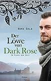 Der Löwe von Dark Rose: Im Fluss der Zeit (Band 2)