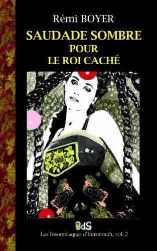 Saudade Sombre pour le Roi Cache: Une enquete des chroniques vampiriques