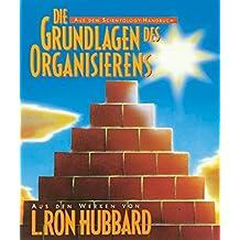 Die Grundlagen des Organisierens (Aus dem Scientology Handbuch)