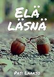Elä läsnä (Finnish Edition)