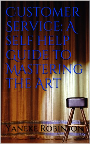 Customer Service: A self help Guide to Mastering the Art