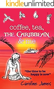 Coffee Tea The Caribbean & Me: A heart-warming feel-good read of friendship and love