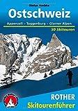 Ostschweiz: Appenzell - Toggenburg - Glarner Alpen. 50 Skitouren (Rother Skitourenführer) - Stefan Herbke