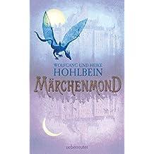 Märchenmond: Märchenmond Band 1 (Märchenmond-Zyklus)