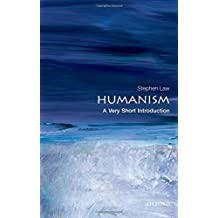 Humanism: A Very Short Introduction (Very Short Introductions) by Stephen Law (2011-01-27)