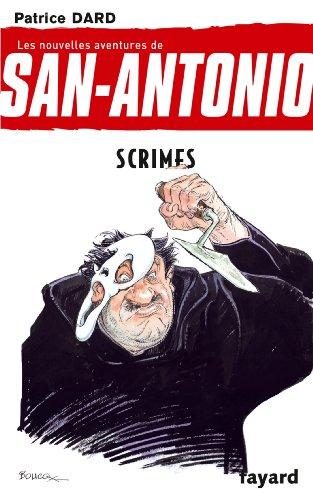 Scrimes : Les nouvelles aventures de San Antonio (Littérature Française t. 25)