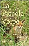 Scarica Libro La Piccola Volpe Racconto popolare brasiliano (PDF,EPUB,MOBI) Online Italiano Gratis