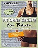 Fit ohne Geräte für Frauen: Trainieren mit dem eigenen Körpergewicht....
