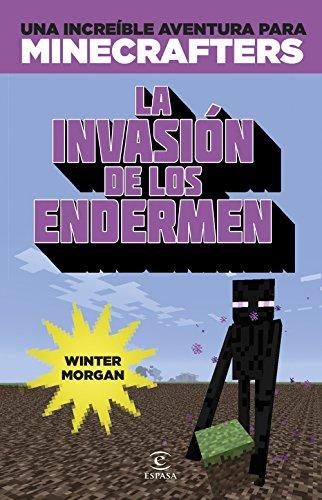 Minecraft. La invasión de los endermen: Una increíble aventura para minicrafters por Winter Morgan