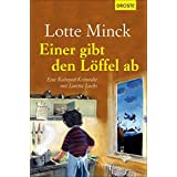 Einer gibt den Löffel ab: Eine Ruhrpott-Krimödie mit Loretta Luchs