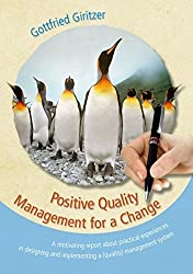 Positive Quality Management for a Change: A motivating report about practical experiences in designing and implementing a (quality) management system