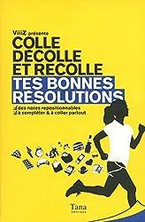 TES BONNES RÉSOLUTIONS - COLLE DÉCOLLE ET RECOLLE