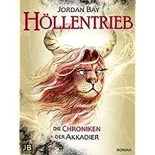 Höllentrieb: Die Chroniken der Akkadier 3