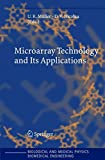 Microarray Technology and Its Applications (Biological and Medical Physics, Biomedical Engineering)