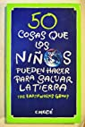 50 Cosas Que Los Niños Pueden Hacer Para Salva..