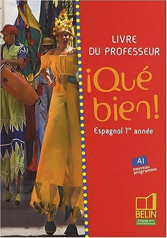 Espagnol 1re Annee Que Bien - Espagnol 1re année Qué bien! : Livre