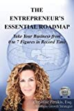 The Entrepreneur's Essential Roadmap: Take Your Business from 0 to 7 Figures in Record Time