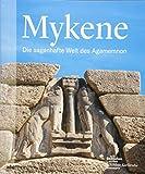 Mykene: Die sagenhafte Welt des Agamemnon -