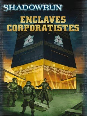 Blackbook Éditions - Shadowrun - Enclaves Corporatistes