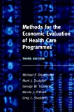 Methods for the Economic Evaluation of Health Care Programmes by Michael F. Drummond (2005-07-21)