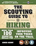 The Scouting Guide to Hiking: An Official Boy Scouts of America Handbook: 100 Essential Skills for Improving Your Treks on the Trail