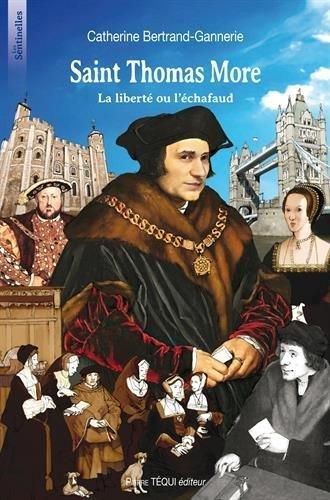Saint Thomas More : La liberté ou l'échafaud