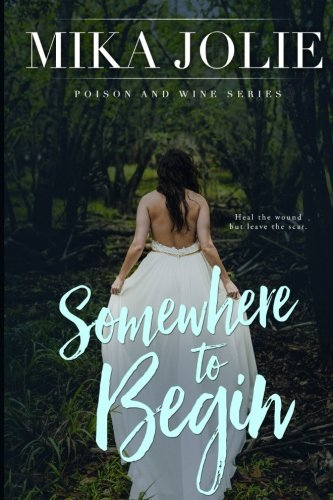 Somewhere to Begin: Volume 1 (Poison & Wine Series)