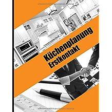 c30b8441aa Küchenplanung Erstkontakt: B2C Notizbuch für Küchenverkäufer und  Küchenplaner