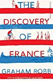 The Discovery of France: Picador Classic by Graham Robb (2016-02-25)