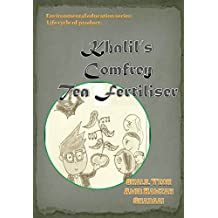 Khalil's Comfrey Tea Fertiliser (Environmental Education Series: Life Cycle of Product Book 1) (English Edition)