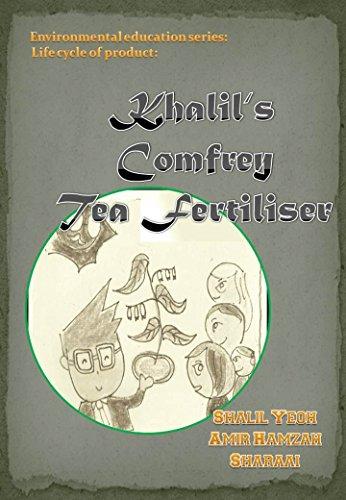 Khalil's Comfrey Tea Fertiliser (Environmental Education Series: Life Cycle of Product Book 1)
