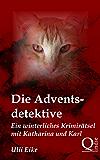 Die Adventsdetektive: Ein winterliches Krimirätsel mit Katharina und Karl