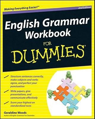 [( English Grammar Workbook for Dummies (For Dummies (Lifestyles Paperback)) [ ENGLISH GRAMMAR WORKBOOK FOR DUMMIES (FOR DUMMIES (LIFESTYLES PAPERBACK)) ] By Woods, Geraldine ( Author )Apr-05-2011 Paperback By Woods, Geraldine ( Author ) Paperback Apr - 2011)] Paperback