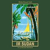 Im Sudan: Im Lande des Mahdi III, mp3-Hörbuch, Band 18 der Gesammelten Werke (Karl Mays Gesammelte Werke) -