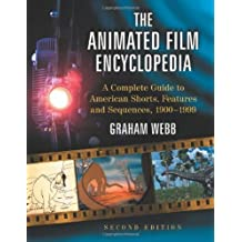 The Animated Film Encyclopedia: A Complete Guide to American Shorts, Features and Sequences 1900-1999 by Graham Webb (2011-04-25)
