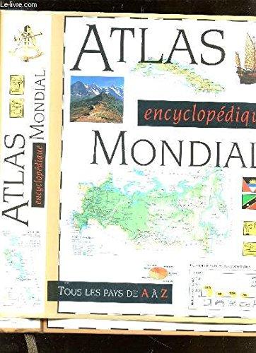 Atlas encyclopédique mondial : Tous les pays de A à Z