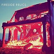 Fireside Relics [Explicit]