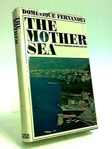 THE MOTHER SEA (ORIGINALLY PUBLISHEHED AS 'MERE MEDITERRANéE.' B.GRASSET,1965)