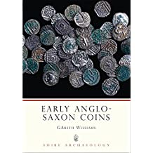 Early Anglo-Saxon Coins (Shire Archaeology)