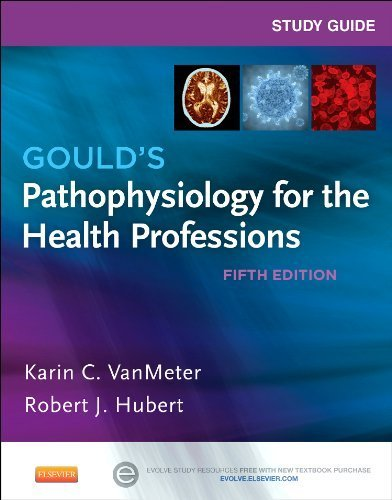Study Guide for Gould's Pathophysiology for the Health Professions, 5e by VanMeter PhD, Karin C., Hubert BS, Robert J (2014) Paperback