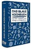 Das Blaue Kochbuch: Das Koch- und Backbuch für Anfänger und