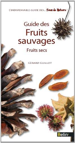 Fruits Secs - Guide des fruits sauvages T.2 par Gérard Guillot