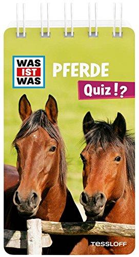 WAS IST WAS Quiz Pferde: Über 100 Fragen und Antworten! Mit Spielanleitung und Punktewertung (WAS IST WAS Quizblöcke)