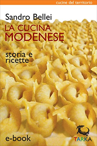 La cucina modenese: Storia e ricette (Cucine del territorio) eBook ...